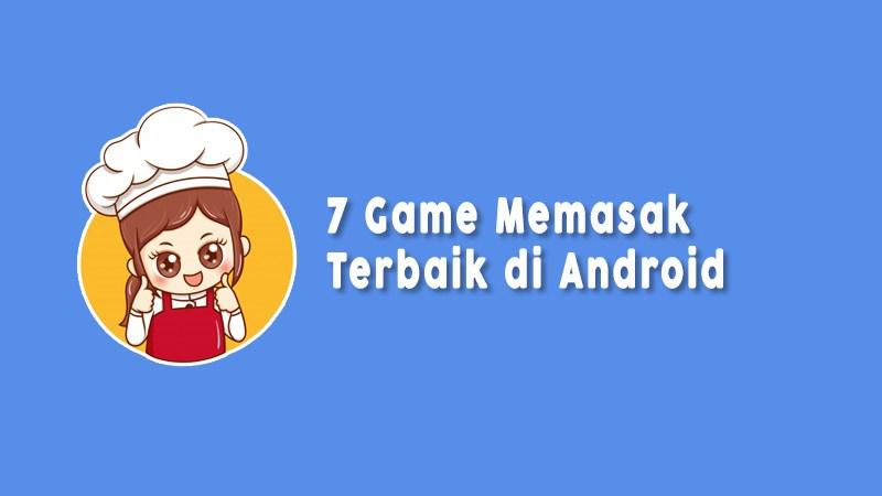 Game Memasak Terbaik Di Android