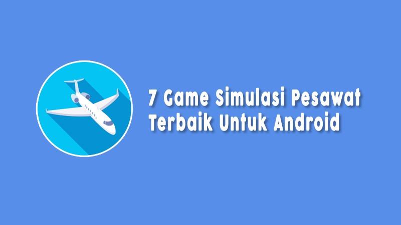 Game Simulasi Pesawat Terbaik