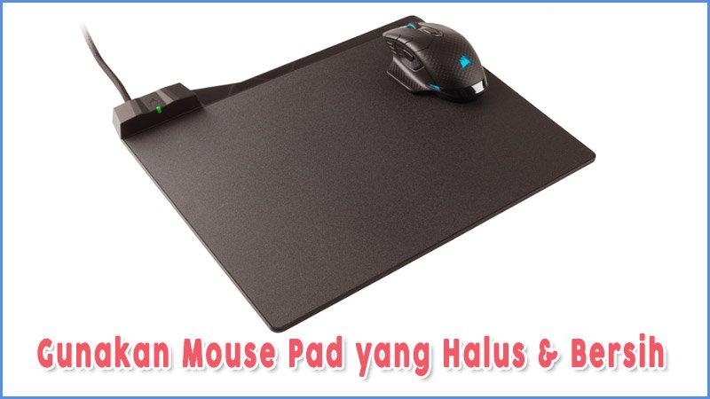 Gunakan Mouse Pad Yang Halus Dan Bersih