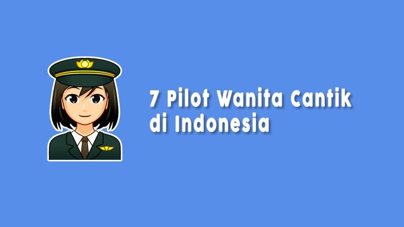 Pilot Wanita Cantik Di Indonesia