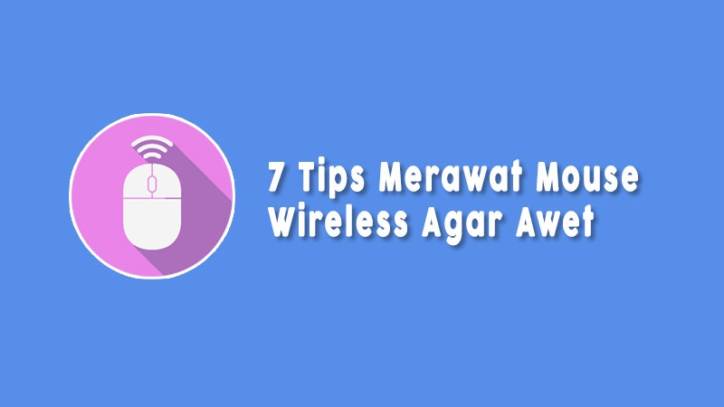 Tips Cara Merawat Mouse Wireless