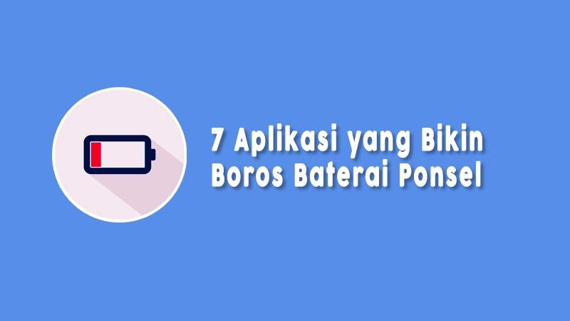 Aplikasi Yang Membuat Boros Baterai Hp