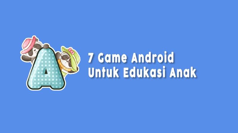 Game Android Untuk Edukasi Anak