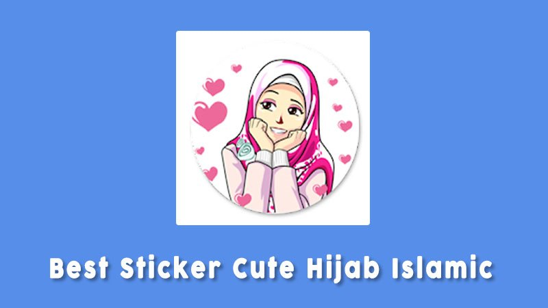 Best Sticker Cute Hijab Islamic Aplikasi Sticker Whatsapp Unik