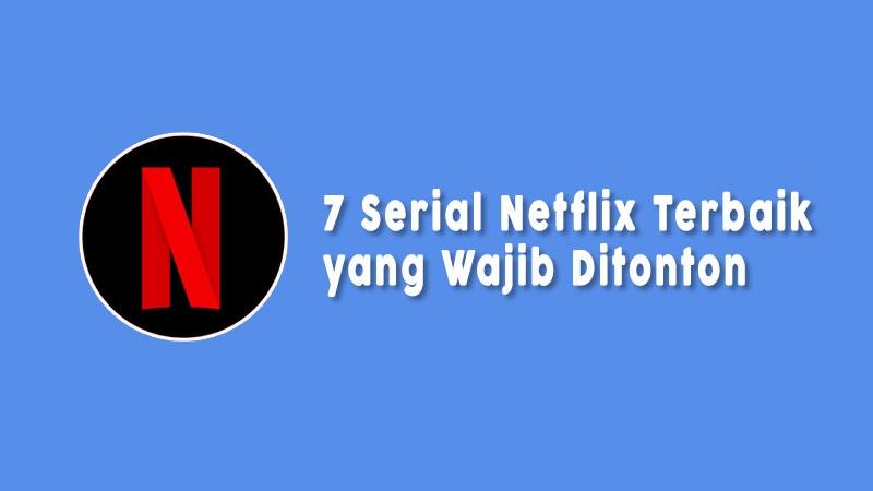 Serial Netflix Terbaik Yang Wajib Ditonton